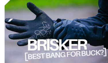Brisker Gloves - Best Bang for your Buck?